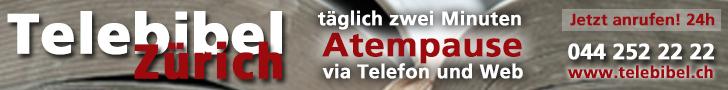 Telebibel Zürich / Täglich neue Kurzbotschaft / 24 h anrufen / 044 252 22 22 / Warum nicht jetzt?