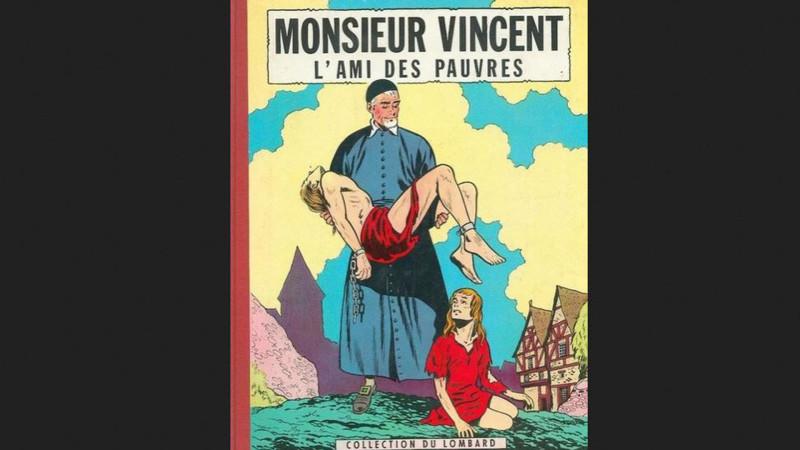 Monsieur Vincent. L'ami des pauvres.