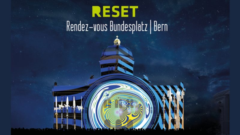 """""""Reset"""" spectacle son et lumière sur la place fédérale de Berne pour"""