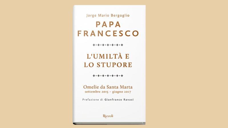 L'ouvrage intitulé 'L'umiltà et lo stupore' (L'humilité et l'étonnement, en italien) rassemble près de 200 des homélies du pape | © rizzoli.eu