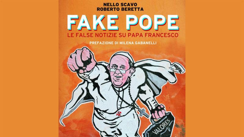 'Fake Pope', le nouveau livre qui compile les 'fake news' sur le pape | http://www.lastampa.it